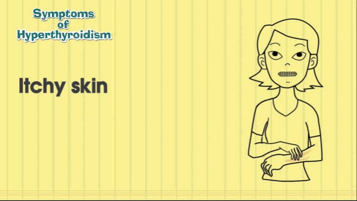 hyperthyroidism symptoms in women- itching is a symptom of hyperthyroidism