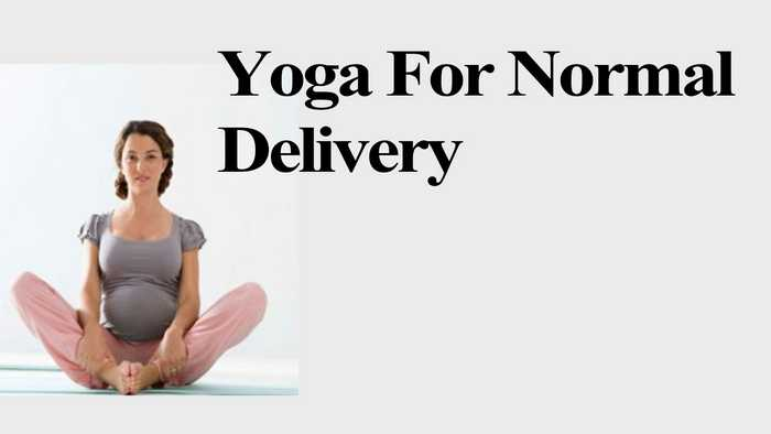 Yoga for Pregnant Women-Normal Delivery